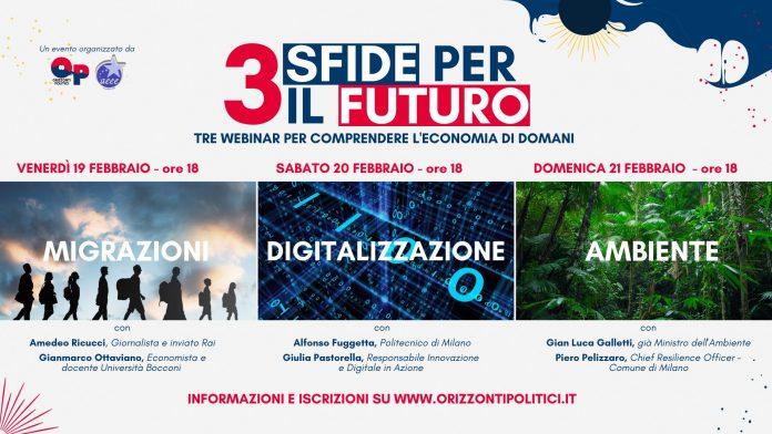 Migrazioni, Digitalizzazione e Cambiamento Climatico, le tre sfide per il futuro.